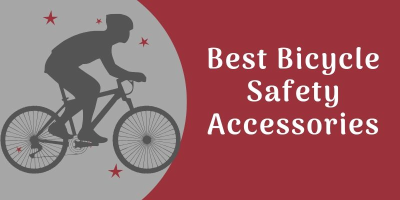 Best Bicycle Safety Accessories